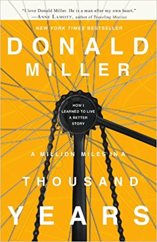 My Home With a View Reading List: A million Miles in a Thousand Years, Donald Miller