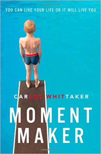 My Home With a View Reading List: Moment Maker, Carlos Enrique Whittaker